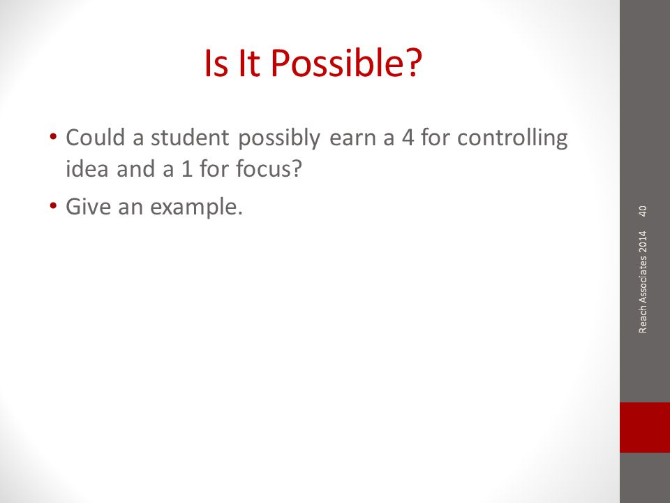 Is It Possible. Could a student possibly earn a 4 for controlling idea and a 1 for focus.