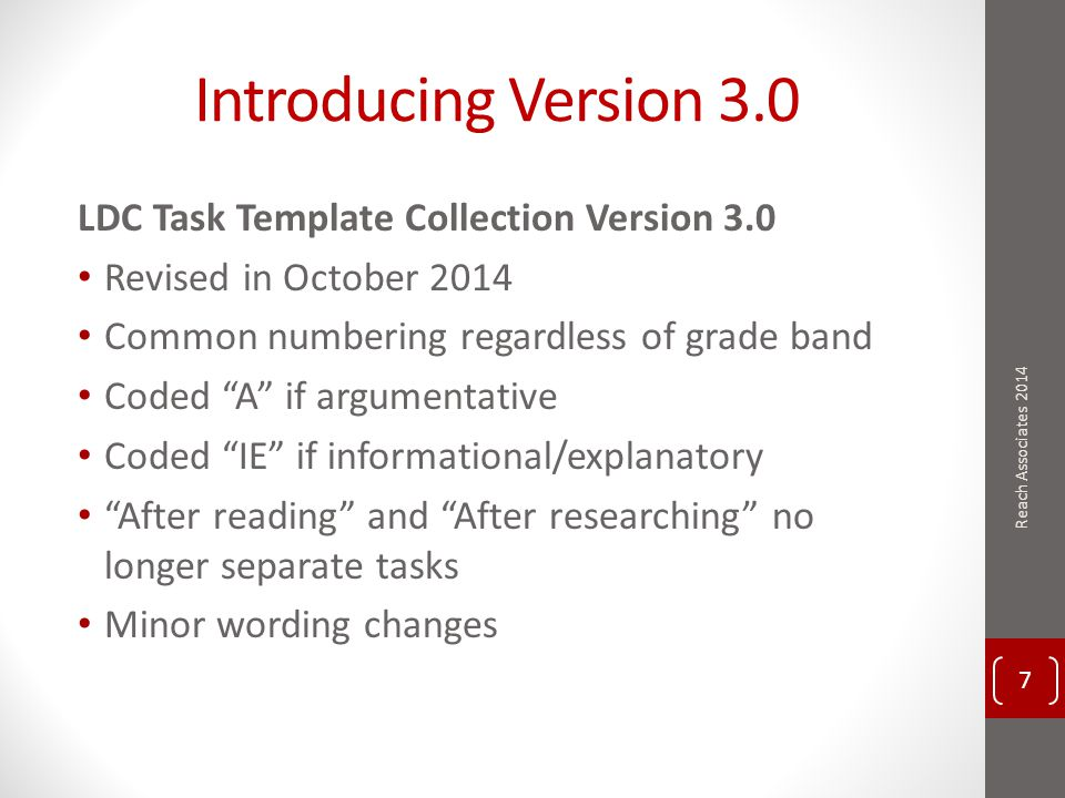 """Introducing Version 3.0 LDC Task Template Collection Version 3.0 Revised in October 2014 Common numbering regardless of grade band Coded """"A"""" if argume"""