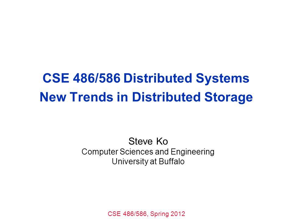 CSE 486/586, Spring 2012 FAWN Node Organization FAWN nodes form a key-value storage using consistent hashing.