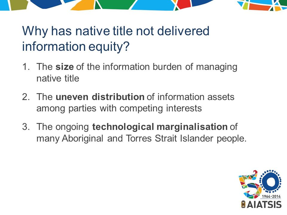 Why has native title not delivered information equity.