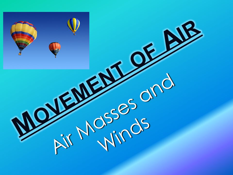 Air Masses and Winds