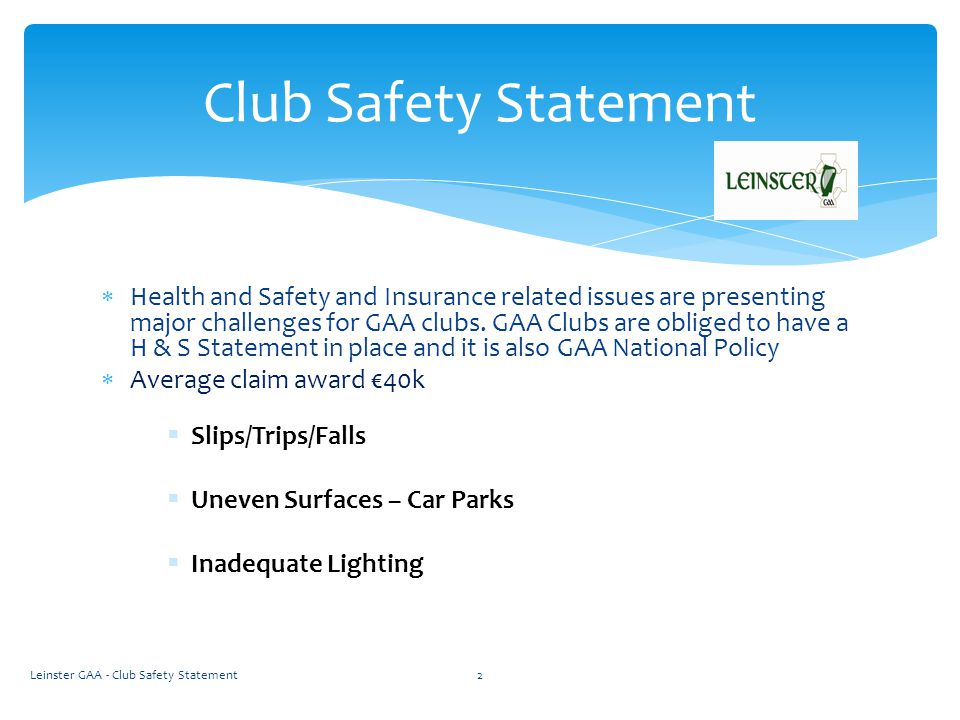  Health and Safety and Insurance related issues are presenting major challenges for GAA clubs.