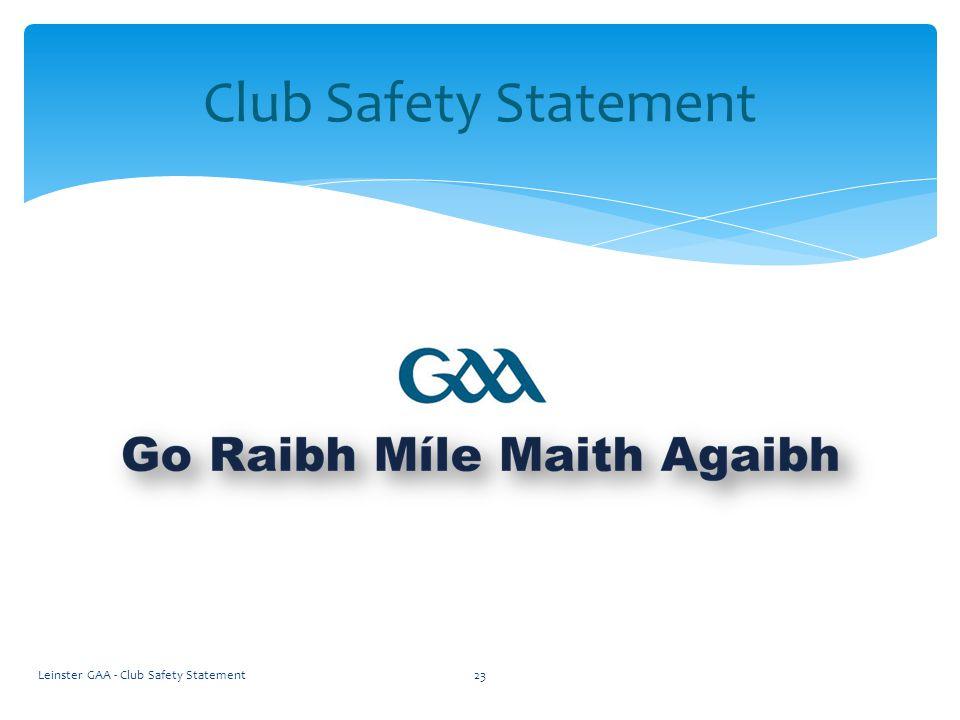 Leinster GAA - Club Safety Statement23 Club Safety Statement