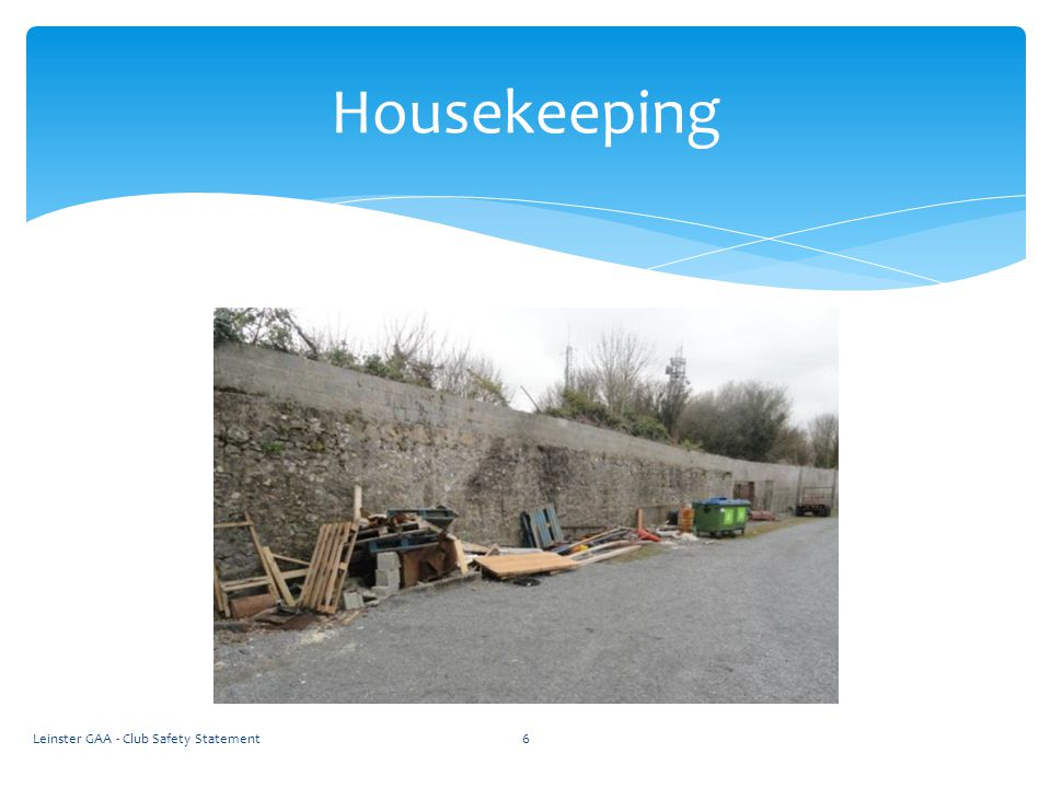 Leinster GAA - Club Safety Statement6 Housekeeping