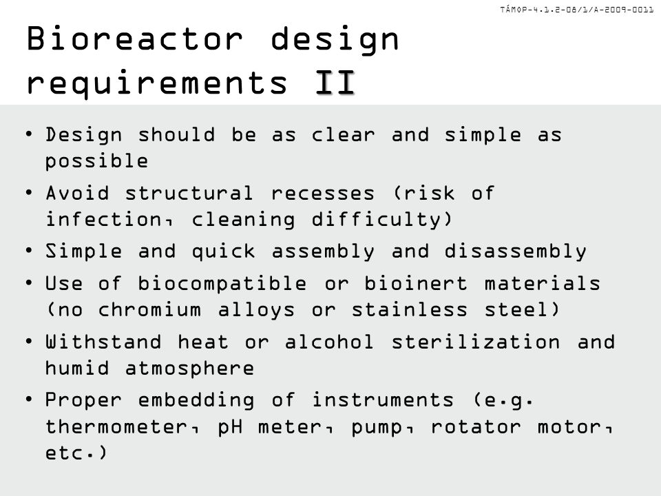 TÁMOP-4.1.2-08/1/A-2009-0011 I Bioreactor design requirements I The aim of using bioreactors for TE is to overcome the hinders of static culture condi