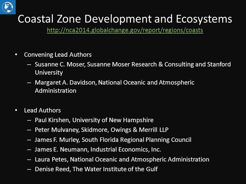 Coastal Zone Development and Ecosystems http://nca2014.globalchange.gov/report/regions/coasts http://nca2014.globalchange.gov/report/regions/coasts Co