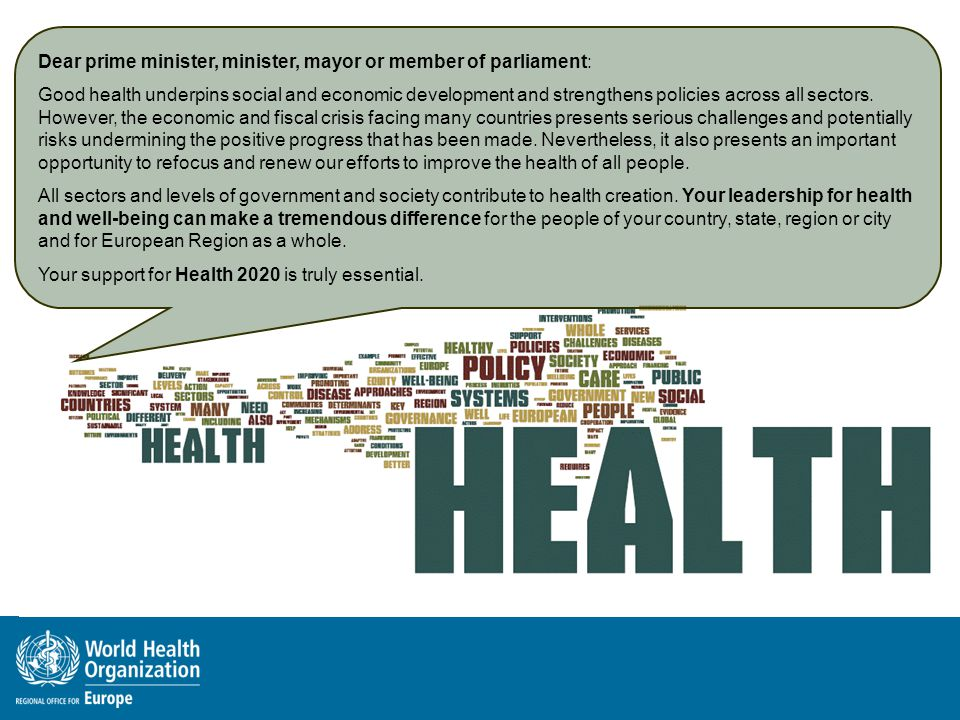 Dear prime minister, minister, mayor or member of parliament: Good health underpins social and economic development and strengthens policies across all sectors.