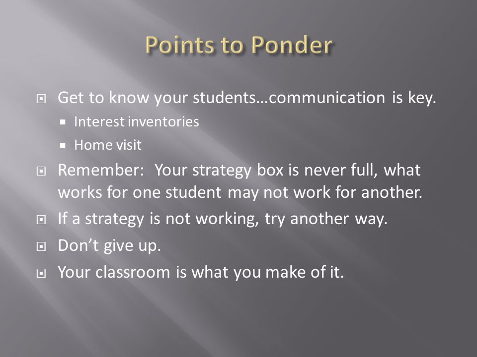  Get to know your students…communication is key.
