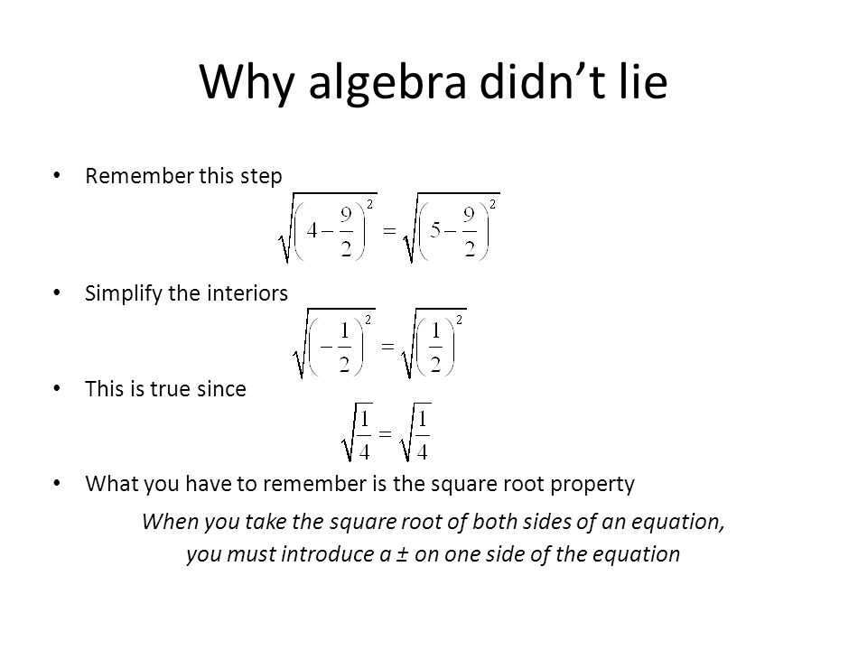 How algebra lies Add the same value to each side Simplify And, thusly, the universe explodes! WRONG!