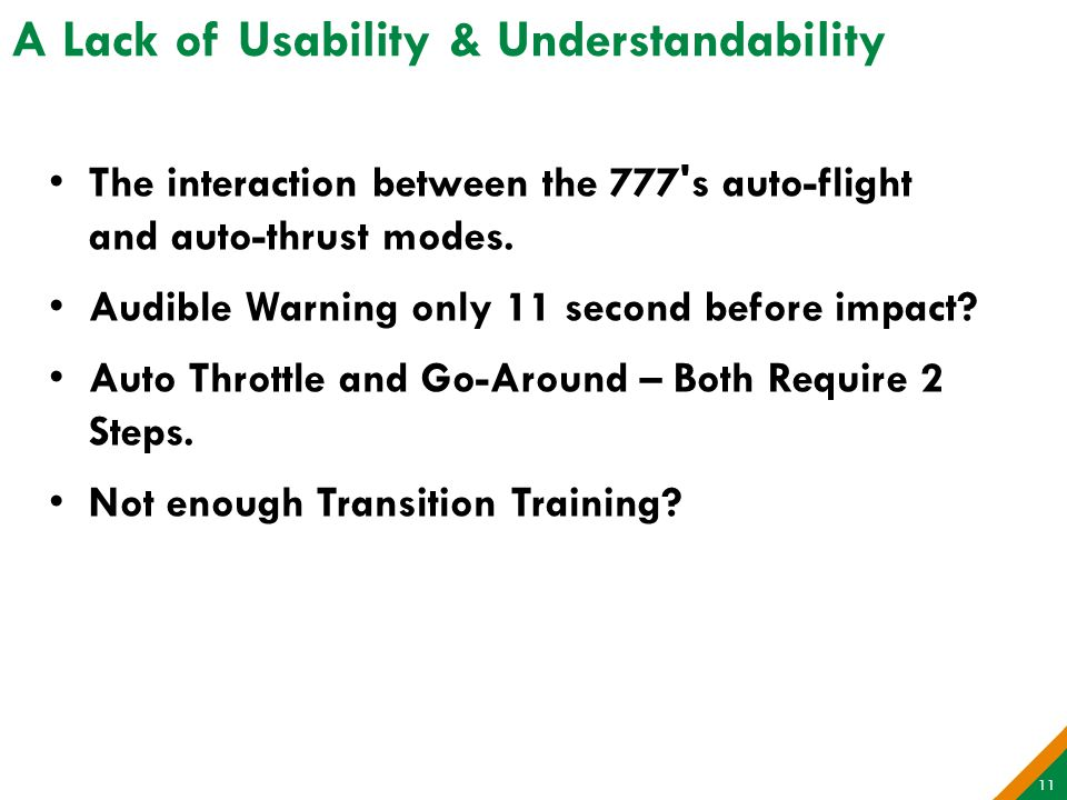 A Lack of Usability & Understandability The interaction between the 777 s auto-flight and auto-thrust modes.