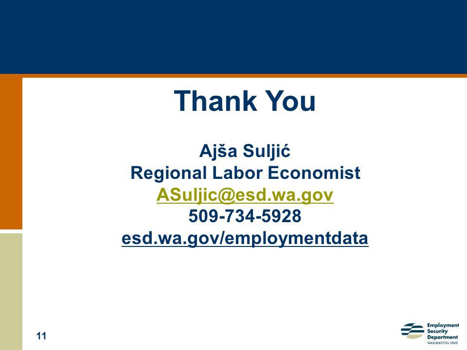 11 Thank You Ajša Suljić Regional Labor Economist ASuljic@esd.wa.gov 509-734-5928 esd.wa.gov/employmentdata