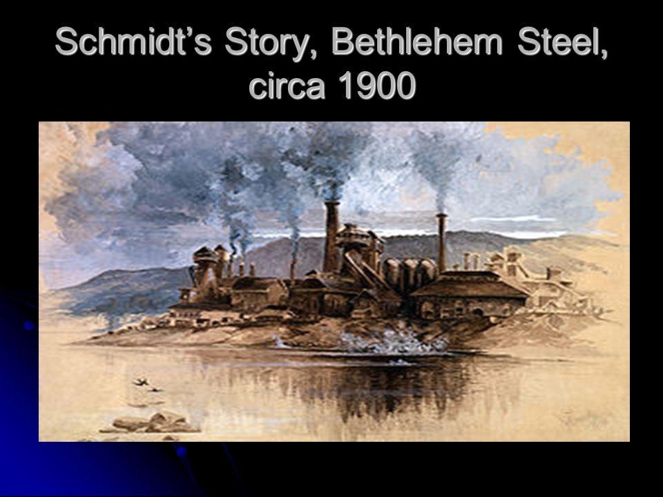 Schmidt's Story, Bethlehem Steel, circa 1900