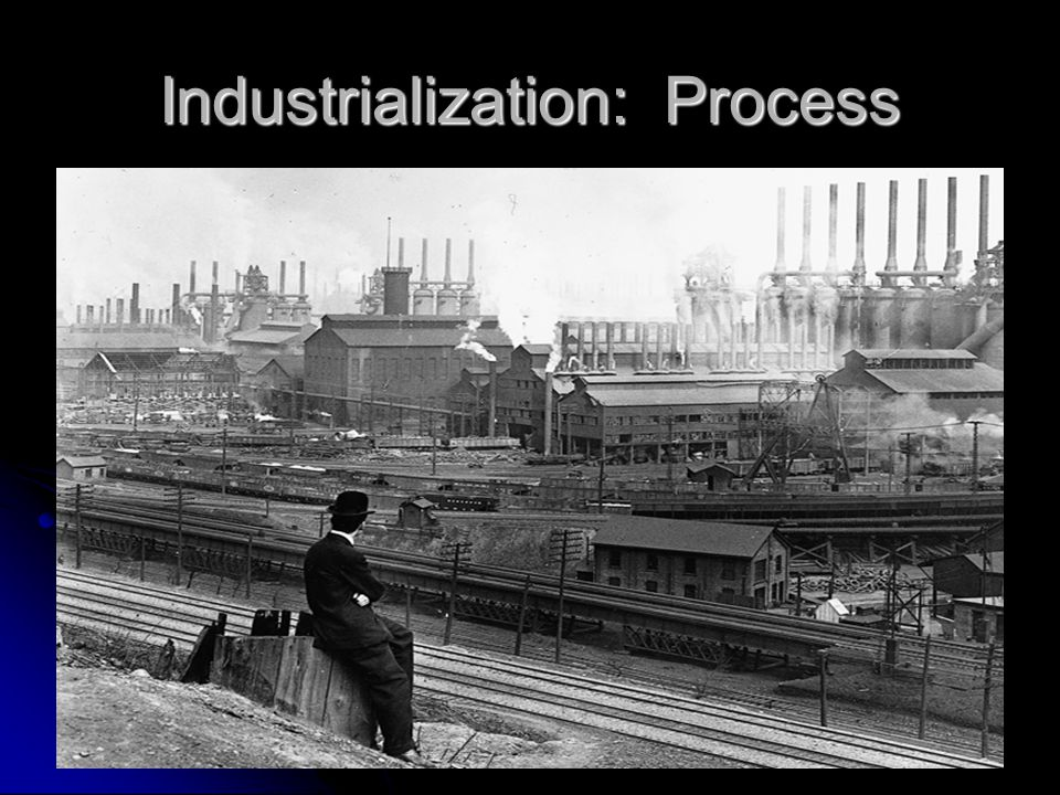 Industrialization: Process