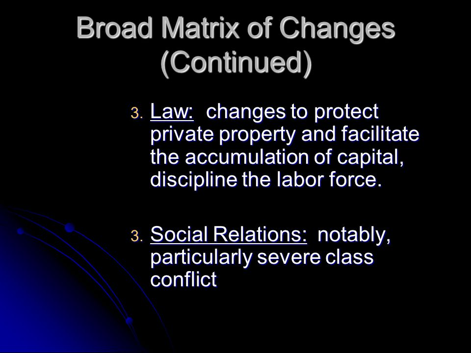Broad Matrix of Changes (Continued) 3.