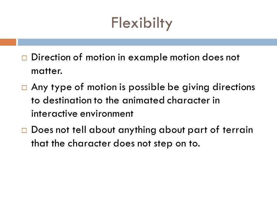 Flexibilty  Direction of motion in example motion does not matter.