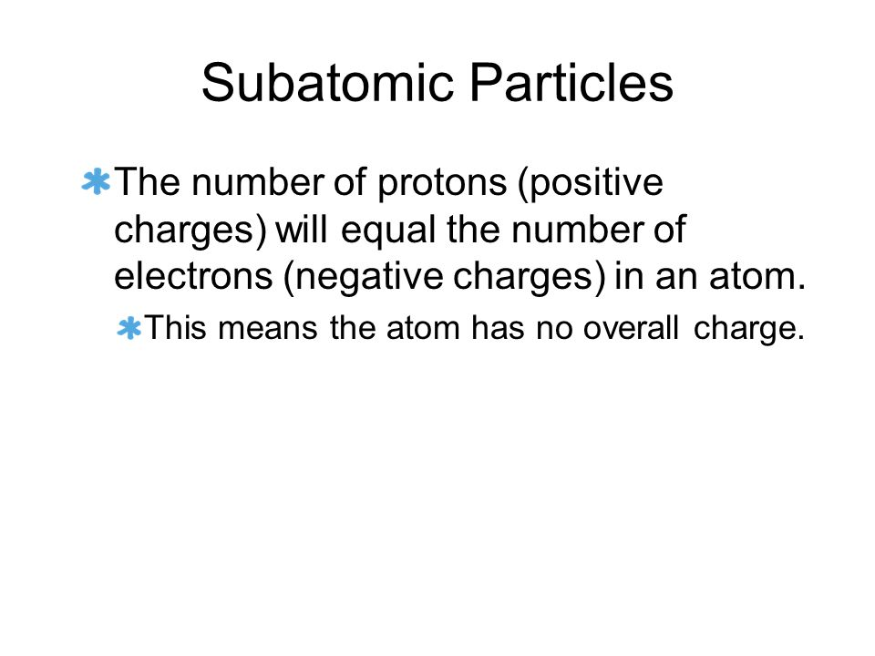 Ions A positively charged ion = cation Sodium (Na) begins with: 11e- (-1 charge) = -11 11 protons (+1 charge) = +11 no overall charge When sodium loses an electron it then has 10e-, but still has 11 protons.