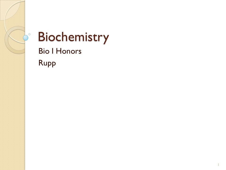 Biochemistry Bio I Honors Rupp 1