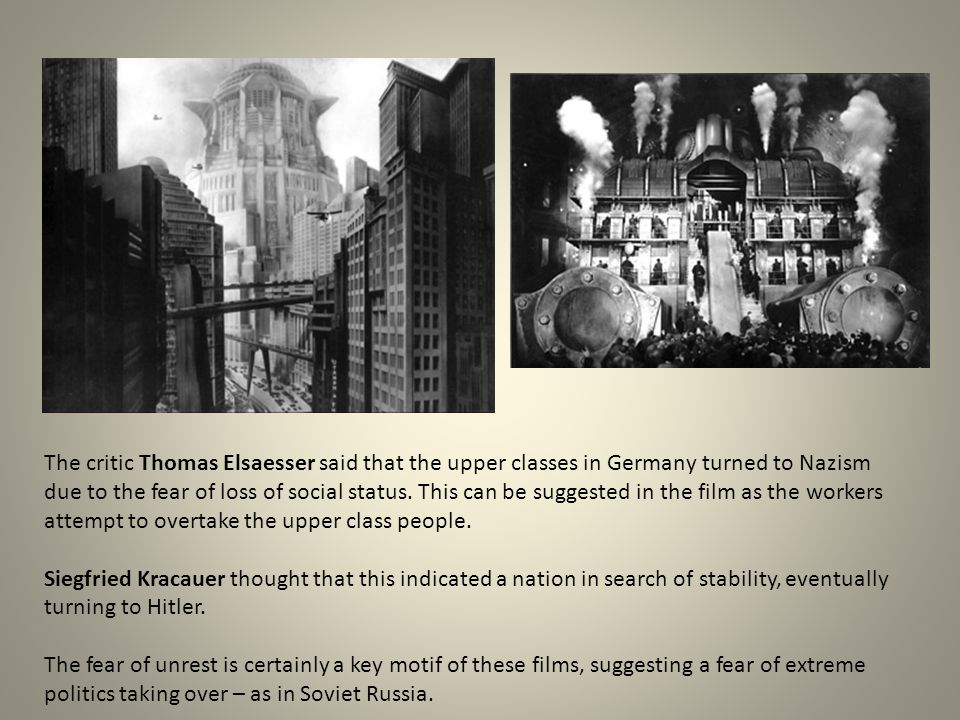 The critic Thomas Elsaesser said that the upper classes in Germany turned to Nazism due to the fear of loss of social status.