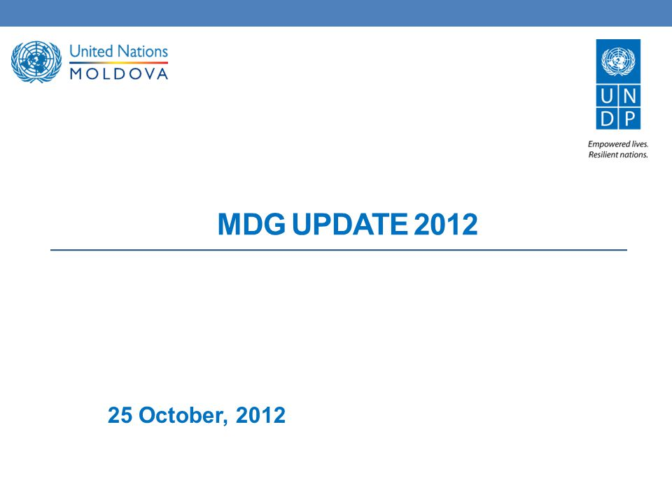 MDG UPDATE 2012 25 October, 2012