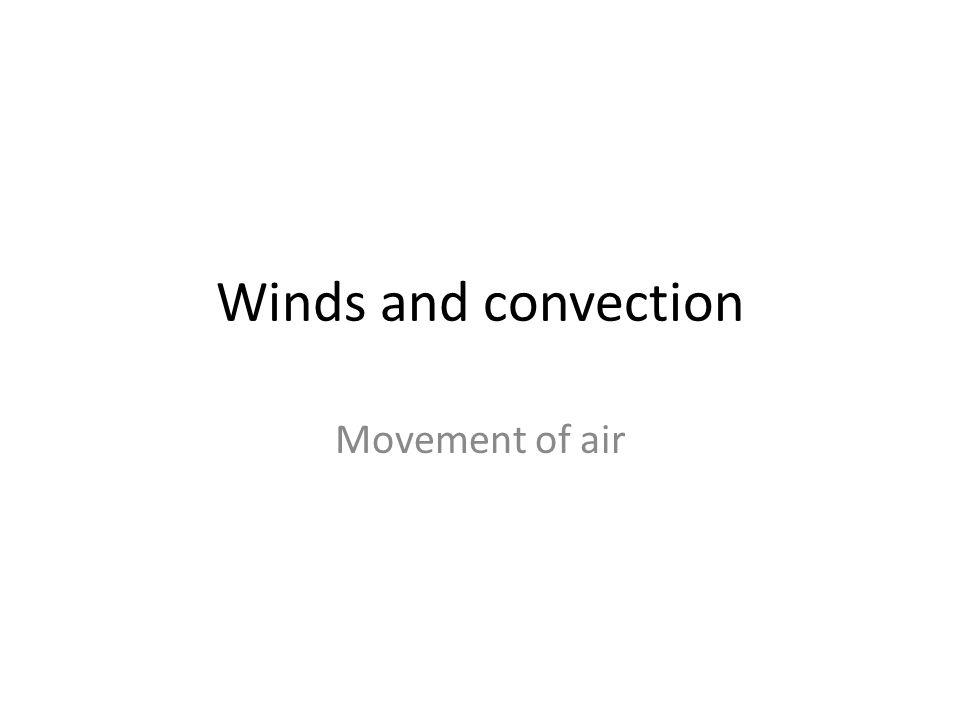 ➔ Air flows from dense to less dense