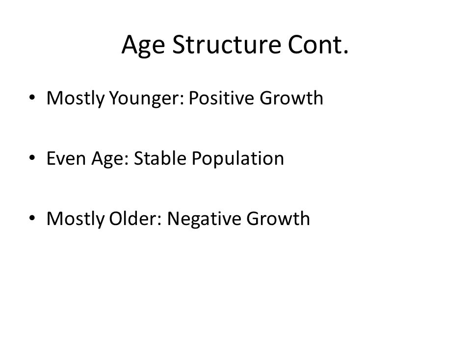 Age Structure Cont.