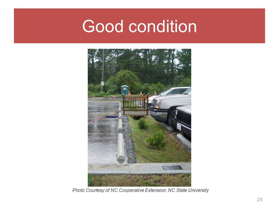 Good condition 24 Photo Courtesy of NC Cooperative Extension, NC State University