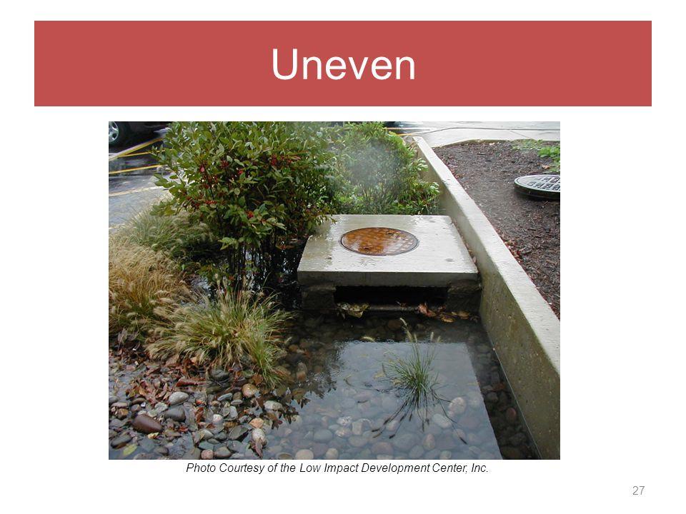 Uneven 27 Photo Courtesy of the Low Impact Development Center, Inc.