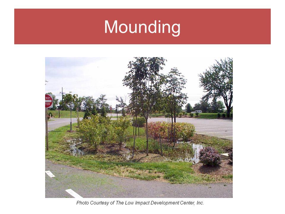 Mounding Photo Courtesy of The Low Impact Development Center, Inc.