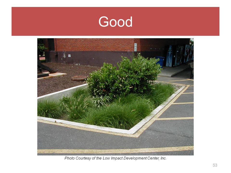 Good 53 Photo Courtesy of the Low Impact Development Center, Inc.