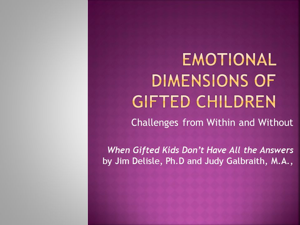 Challenges from Within and Without When Gifted Kids Don't Have All the Answers by Jim Delisle, Ph.D and Judy Galbraith, M.A.,