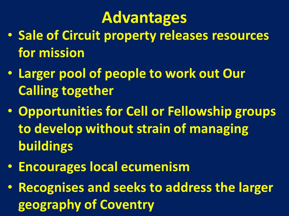 Advantages Strategic use of Ordained staff releasing time and energy to work with laity.