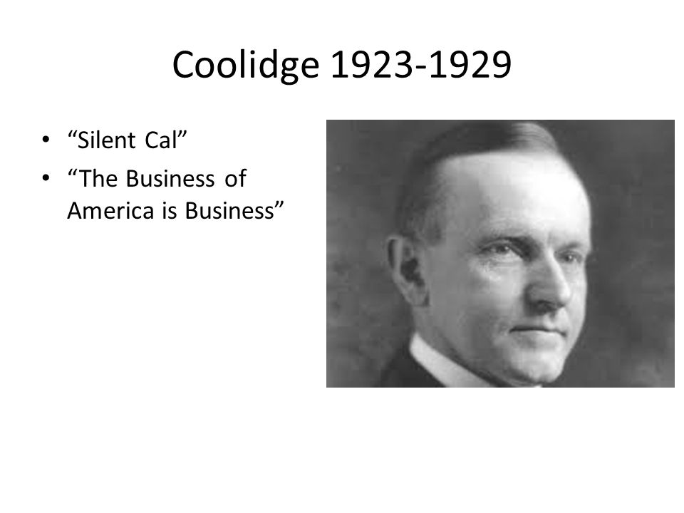 Coolidge 1923-1929 Silent Cal The Business of America is Business