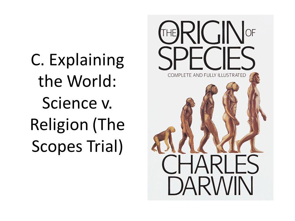 C. Explaining the World: Science v. Religion (The Scopes Trial)
