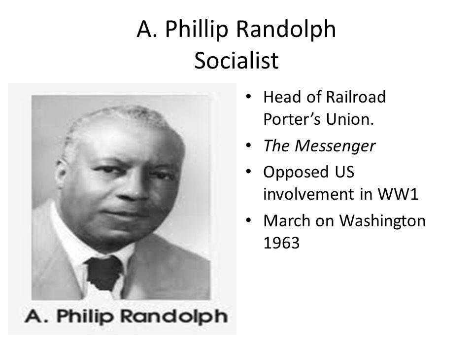 A. Phillip Randolph Socialist Head of Railroad Porter's Union.