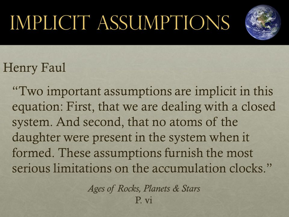 Implicit Assumptions Henry Faul Two important assumptions are implicit in this equation: First, that we are dealing with a closed system.