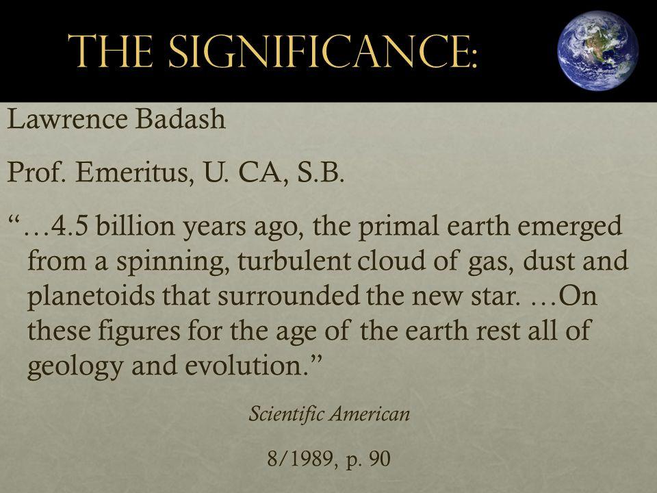 WHY? 1.Geological Phenomena 2.Radiometric Dating