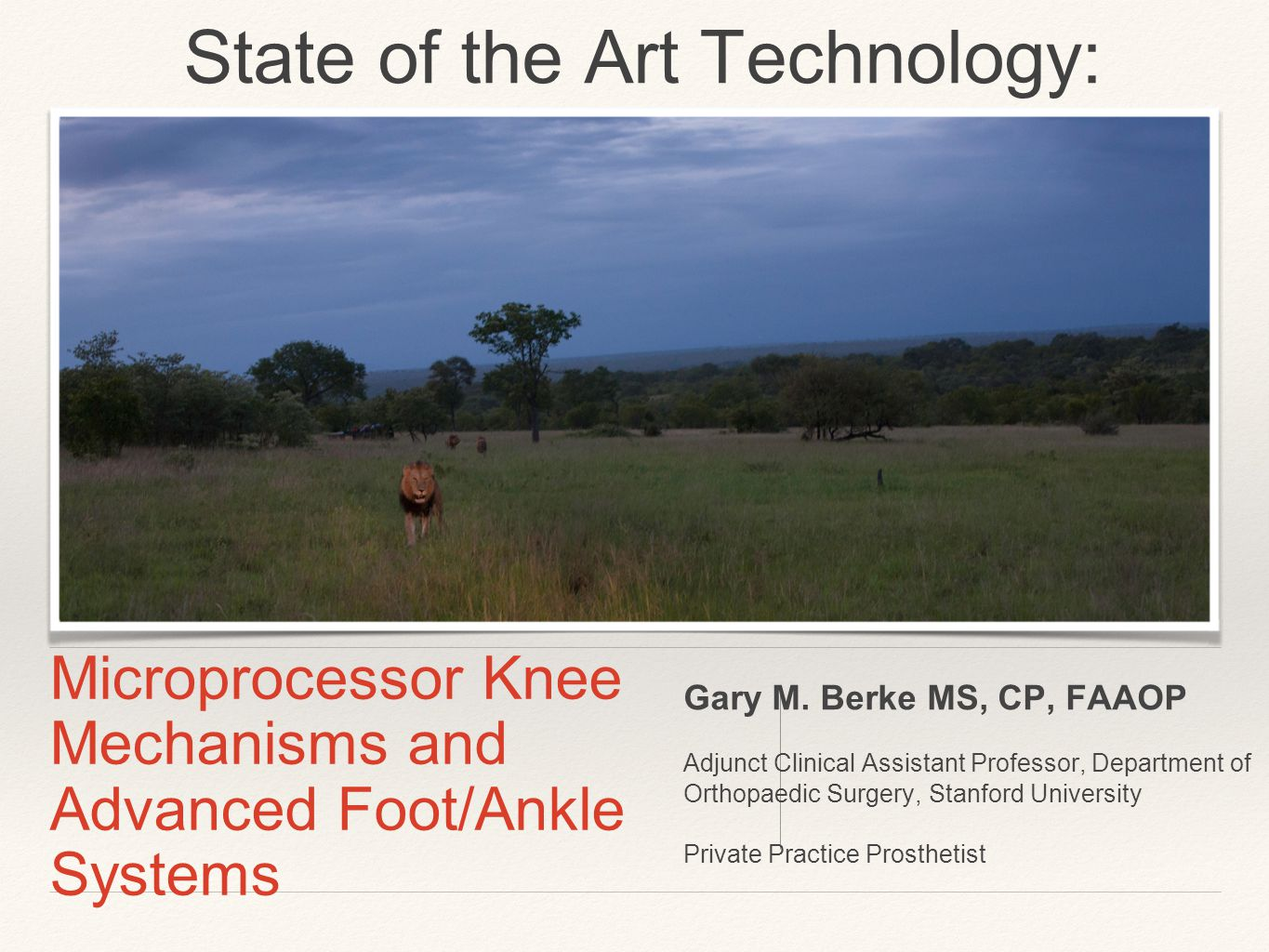 Microprocessor Knee Mechanisms and Advanced Foot/Ankle Systems Gary M.