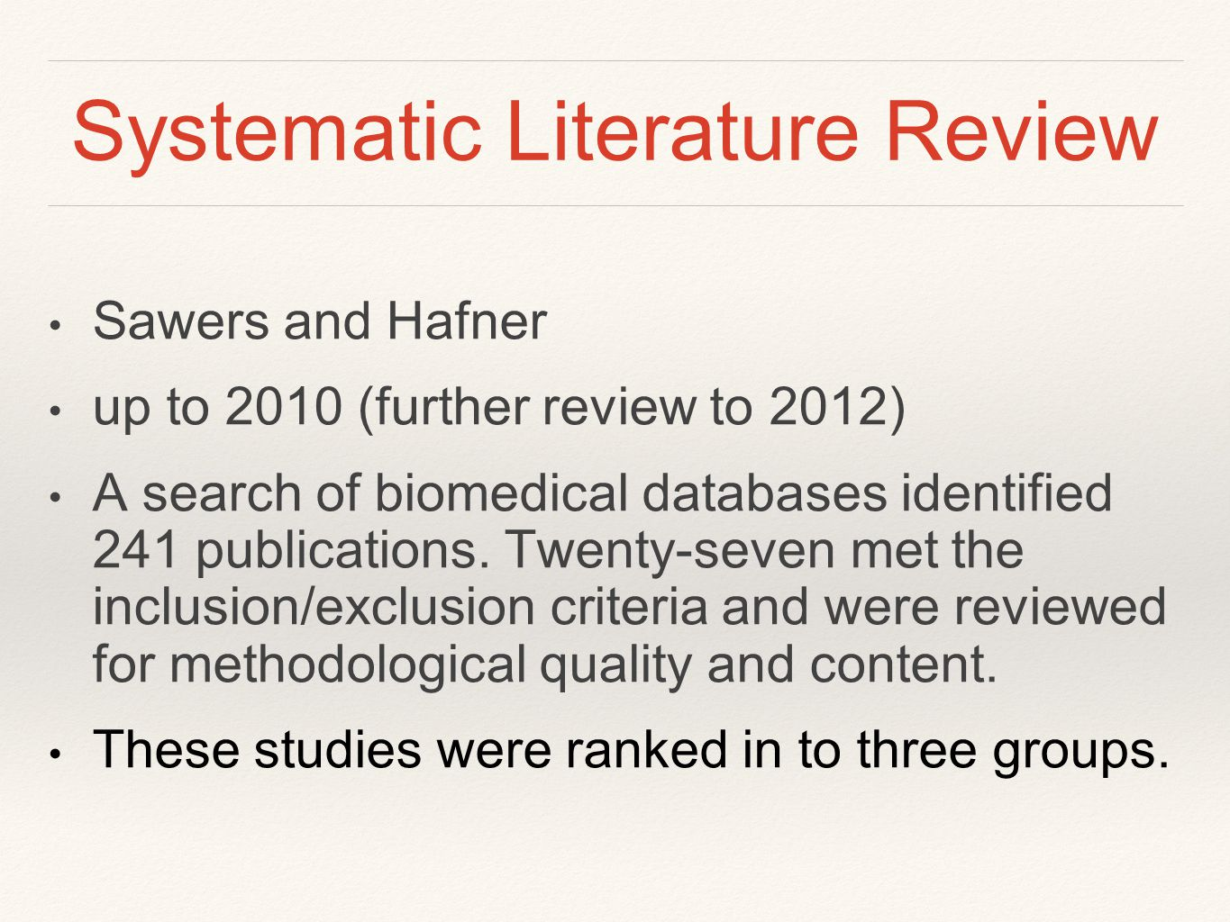 Systematic Literature Review Sawers and Hafner up to 2010 (further review to 2012) A search of biomedical databases identified 241 publications.