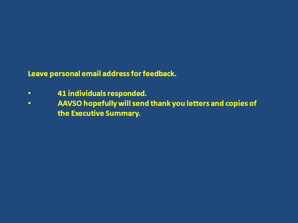 Leave personal email address for feedback. 41 individuals responded.