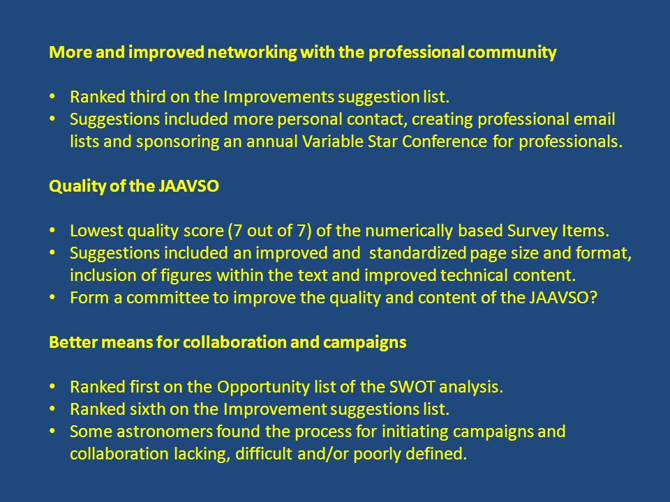 More and improved networking with the professional community Ranked third on the Improvements suggestion list.