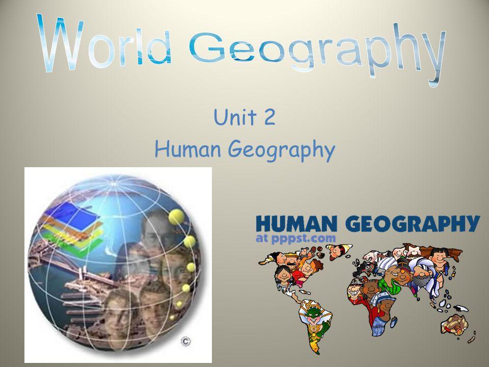 Unit 2 Human Geography