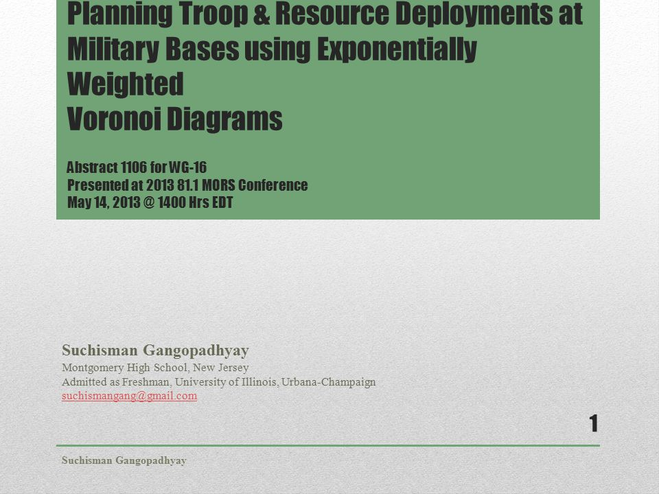 Outline Premise Troop Deployment and Voronoi Insurgent Activity and Weighted Voronoi Boulding's Loss of Strength Gradient and Exponential Weightage Method Observations & Results Next steps References Suchisman Gangopadhyay 2