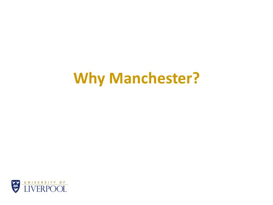 Why Manchester