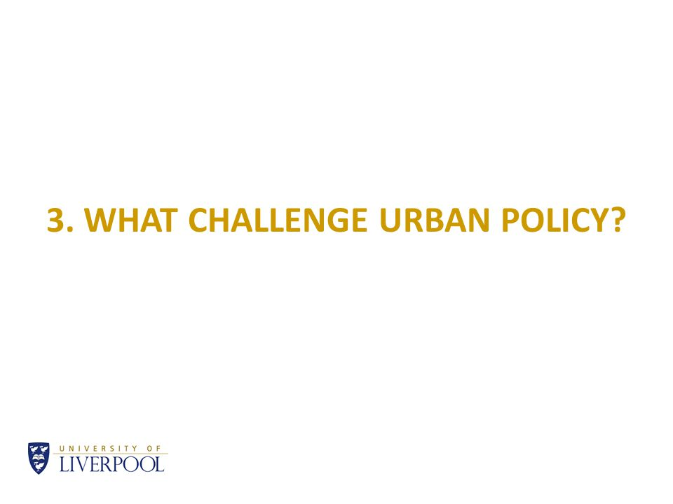 3. WHAT CHALLENGE URBAN POLICY