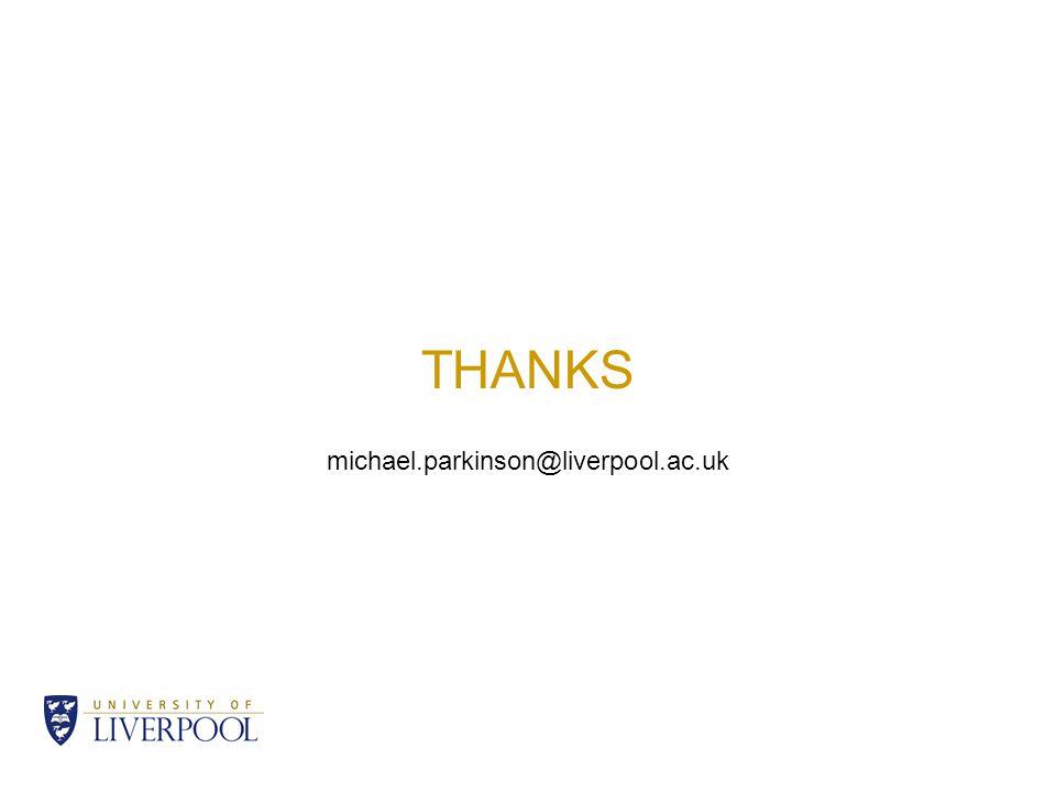 THANKS michael.parkinson@liverpool.ac.uk