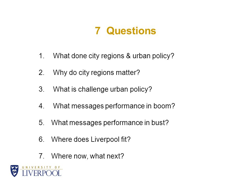 7 Questions 1. What done city regions & urban policy.