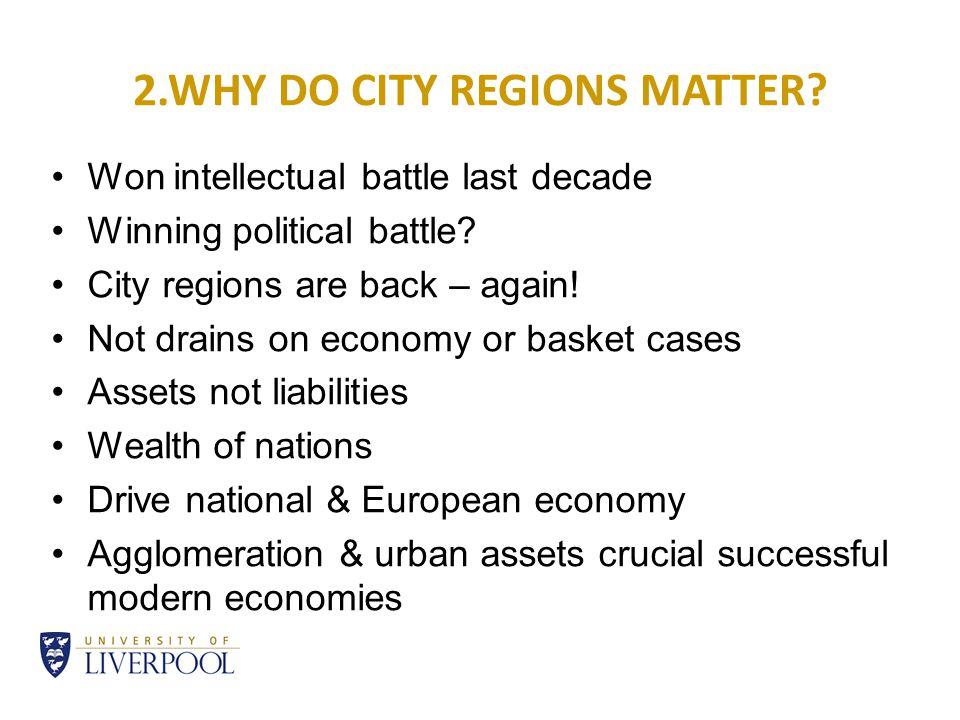 10 2.WHY DO CITY REGIONS MATTER.