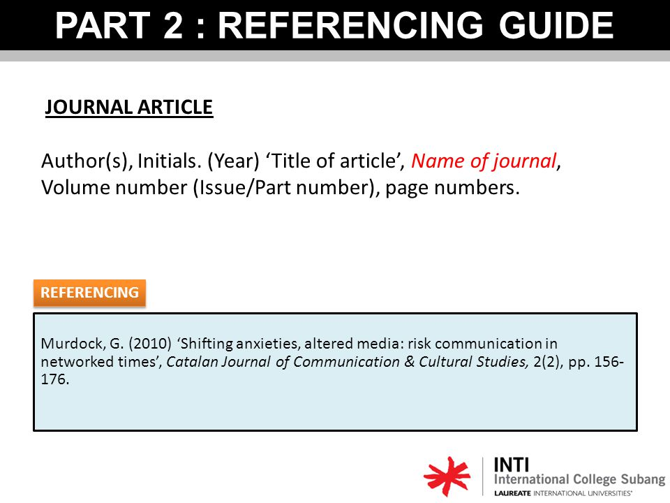 PART 2 : REFERENCING GUIDE JOURNAL ARTICLE Author(s), Initials.