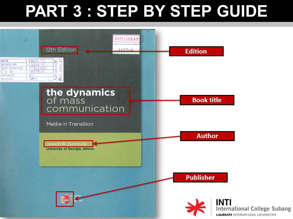 PART 3 : STEP BY STEP GUIDE (BOOK) Author Book title Edition Publisher