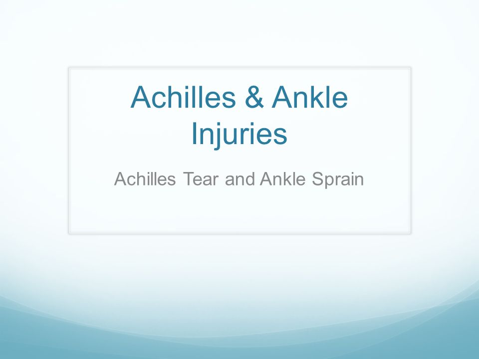 Achilles & Ankle Injuries Achilles Tear and Ankle Sprain